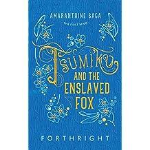 Tsumiko and the Enslaved Fox (Amaranthine Saga)