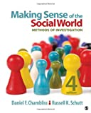 By Daniel F. Chambliss Making Sense of the Social World: Methods of Investigation (Fourth Edition)