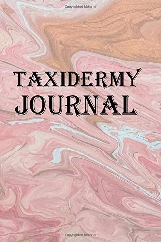 Taxidermy Journal: Keep track of your taxidermy work Lawrence Westfall