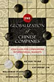 img - for The Globalization of Chinese Companies: Strategies for Conquering International Markets book / textbook / text book