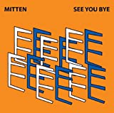 See You Bye by Mitten