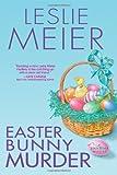 Easter Bunny Murder, Leslie Meier, 0758229356