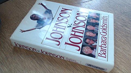 Johnson V. Johnson by Barbara Goldsmith