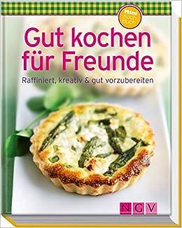 Gut Kochen Für Freunde Minikochbuch Raffiniert Kreativ Gut