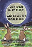 Wen Siehst du Im Mond? Who Do You See in the Moon?, Tuzi Williams, 1478149426