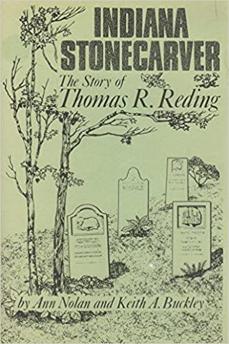 Indiana Stonecarver: The Story of Thomas R  Reding (Indiana