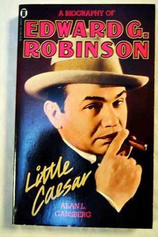 little-caesar-biography-of-edward-g-robinson