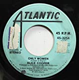 Alice Cooper 45 RPM Only Women / Only Women