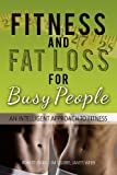 Fitness and Fat Loss for Busy People, ROBERT BURR JIM STUBBS JAMES WEBB , 1469182424