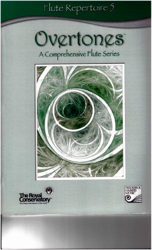FR05 - Flute Repertoire 5 (Overtones™: A Comprehensive Flute Series) - Royal Conservatory Of Music Flute