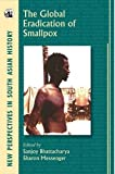 Global Eradication of Smallpox (New Perspectives in South Asian History)