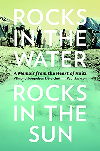 Rocks in the Water, Rocks in the Sun: A Memoir from the Heart of Haiti (Our Lives: Diary, Memoir, and Letters Series)