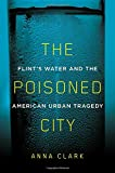 #5: The Poisoned City: Flint's Water and the American Urban Tragedy