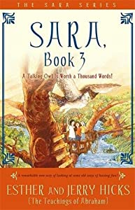 Sara, Book 3: A Talking Owl Is Worth a Thousand Words! by Hay House