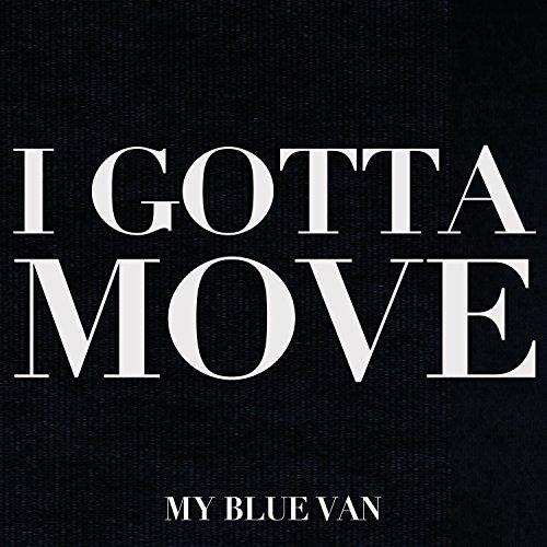I Gotta Move