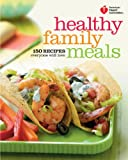 American Heart Association Healthy Family Meals, American Heart Association Staff, 0307720624