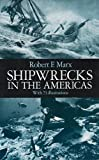 Shipwrecks in the Americas: With 73 Illustrations