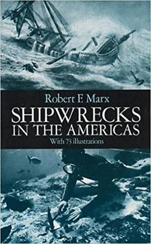 Shipwrecks in the Americas: With 73 Illustrations: Robert F