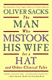 Image of The Man Who Mistook His Wife for a Hat and Other Clinical Tales by Sacks, Oliver (2006) Hardcover