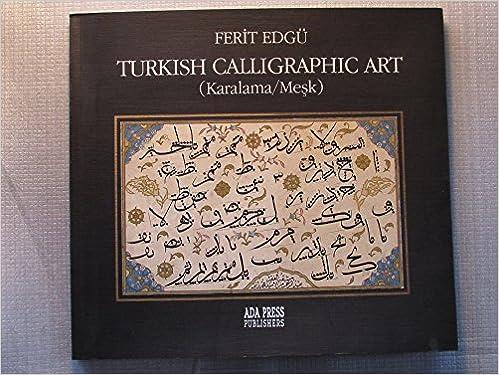 Turkish Calligraphic Art Karalamamesk Ferit Edgu 9789754380033