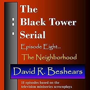 The Black Tower: The Neighborhood Audiobook