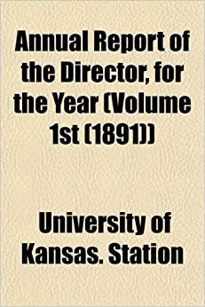 Annual Report of the Director, for the Year (Volume 1st (1891))