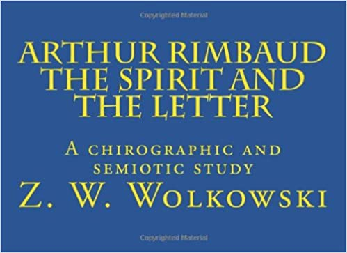 Arthur Rimbaud The Spirit and the Letter: A chirographic and semiotic study