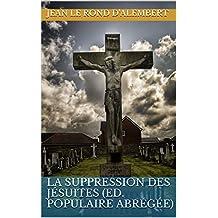 La Suppression des Jésuites (ed. populaire abrégée) (French Edition)