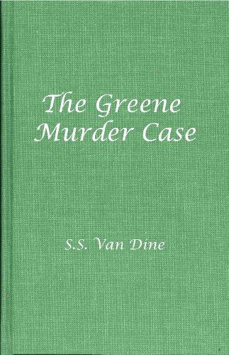 The Greene Murder Case by S. S. Van Dine
