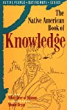 img - for The Native American Book of Knowledge (Native People Native Ways Series, Vol 1) book / textbook / text book