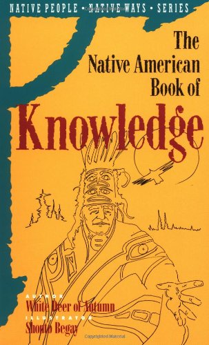 (The Native American Book of Knowledge (Native People Native Ways Series, Vol)