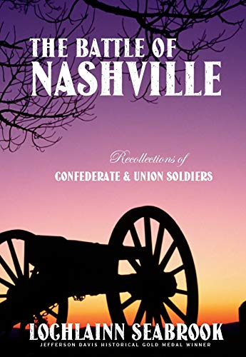 The Battle of Nashville: Recollections of Confederate and Union Soldiers