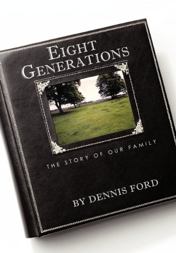 Eight Generations: The Story of Our Family ebook