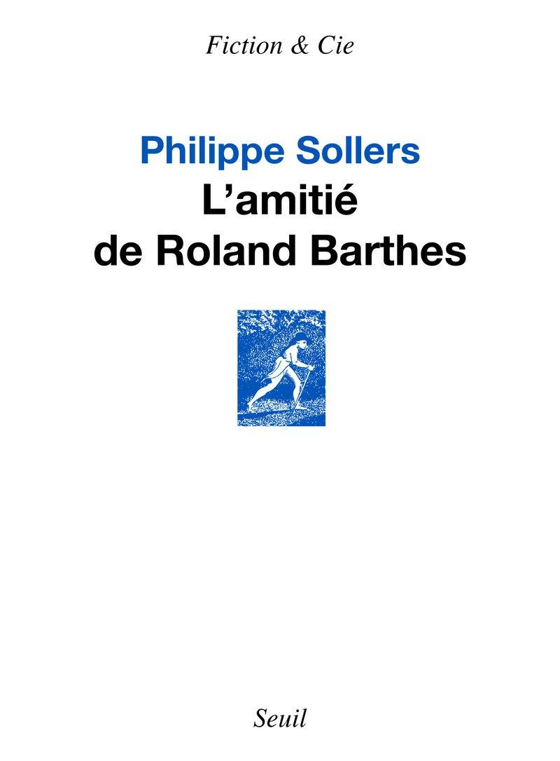 L Amitie De Roland Barthes Philippe Sollers 9782021188516