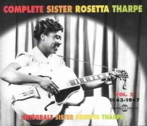Complete Sister Rosetta Tharpe, Vol. 2: 1943-1947
