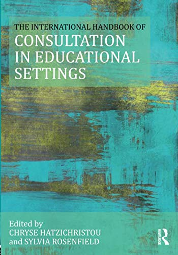 The International Handbook of Consultation in Educational Settings (Consultation, Supervision, and Professional Learning