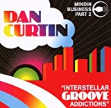 Mindin' Business Vol.2: Interstellar Groove Addictions by Dan Curtin (2007-07-10)