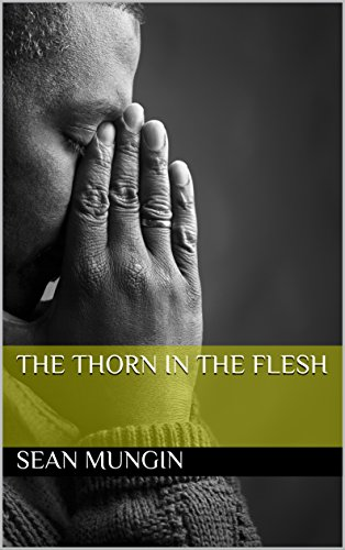 The thorn in the flesh kindle edition by sean mungin religion the thorn in the flesh by mungin sean fandeluxe Images
