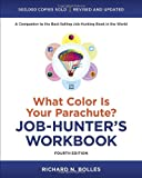 What Color Is Your Parachute? Job-Hunter's Workbook, Fourth Edition