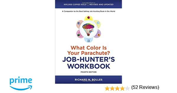 What Color Is Your Parachute? Job-Hunter's Workbook, Fourth ...