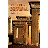 The Concept of Monument in Achaemenid Empire (English Edition)