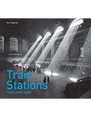 Train Stations Then and Now®