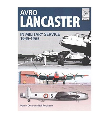Download Avro Lancaster 1945-1964: In British, Canadian and French Military Service (FlightCraft) PDF