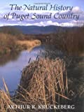 img - for The Natural History of Puget Sound Country (Weyerhaeuser Environmental Books) by Arthur R. Kruckeberg (1995-09-01) book / textbook / text book