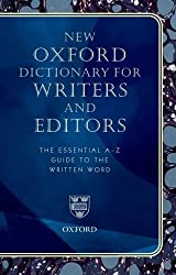 New Oxford Dictionary for Writers and Editors: The Essential A-Z Guide to the Written Word (Reference)