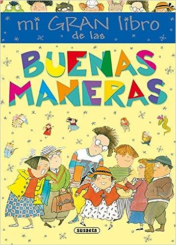 Mi gran libro de las buenas maneras Mi primer libro de...: Amazon.es: Serna, Ana, Menéndez, Margarita: Libros
