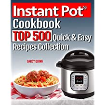 Instant Pot Cookbook Top 500: Quick and Easy Recipes Collection