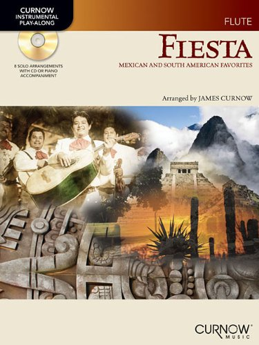 - Fiesta: Mexican and South American Favorites Flute (Curnow Instrumental Play-Along)
