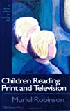 "Children Reading Print and Television Narrative: ""It Always Ends At The Exciting Bit"", Dr Muriel Robinson, Muriel Robinson, 0750706368"