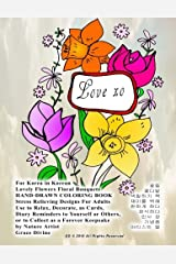 For Korea in Korean Lovely Flowers Floral Bouquets HAND-DRAWN COLORING BOOK Stress Relieving Designs For Adults  Use to Relax, Decorate, as Cards, ... Nature Artist  Grace Divine (Korean Edition) Paperback